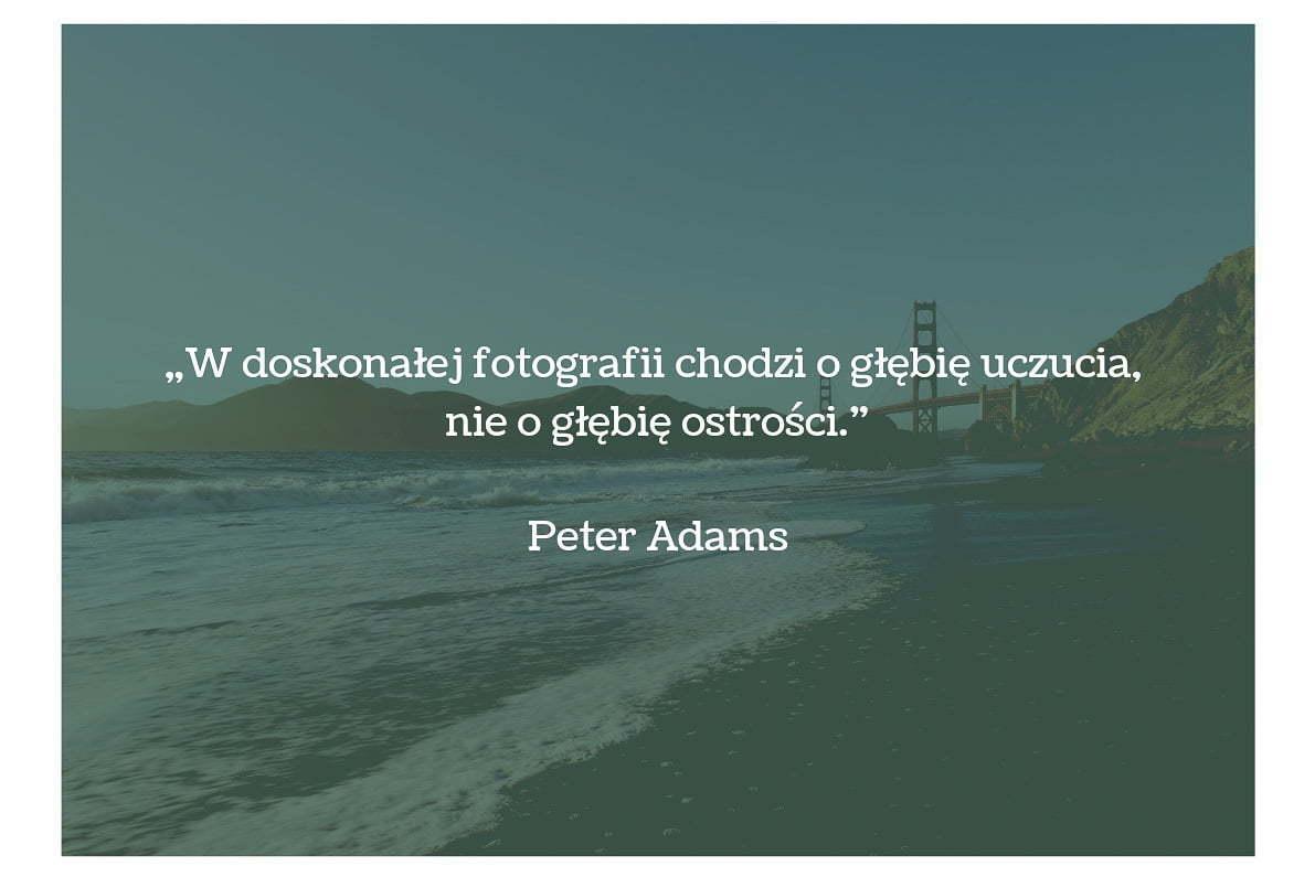 30 cytatów fotograficznych Peter Adams