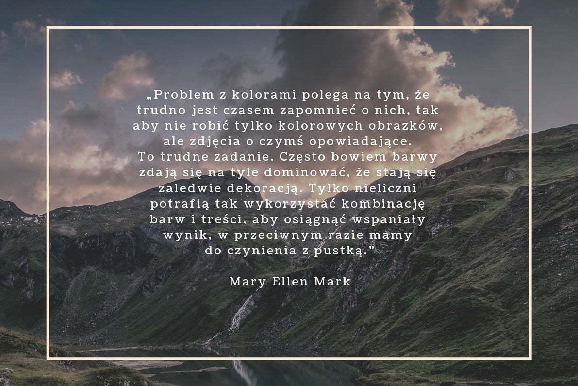 30 cytatów fotograficznych Mary Ellen Mark
