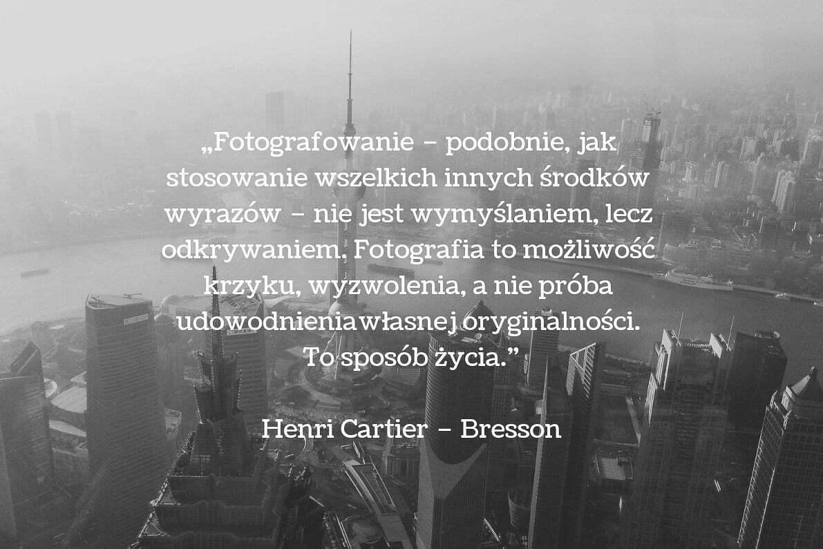 30 cytatów fotograficznych Henri Cartier - Bresson