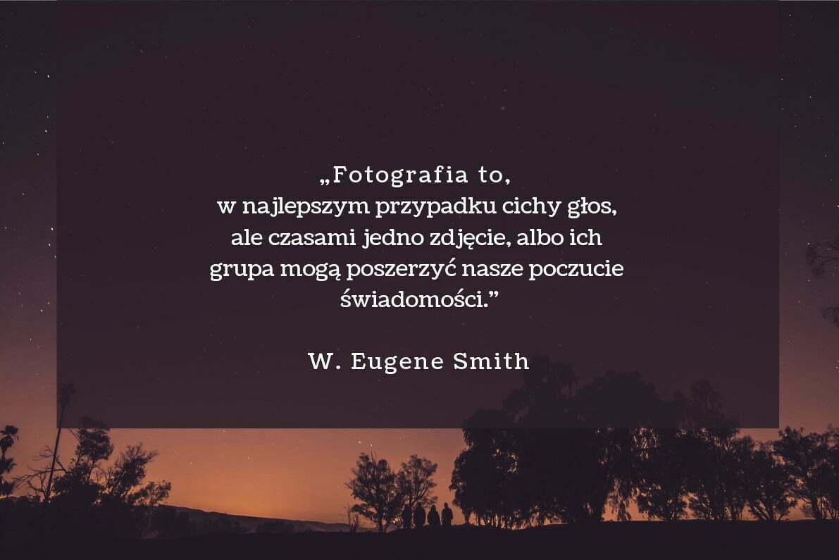 30 cytatów fotograficznych W. Eugene Smith