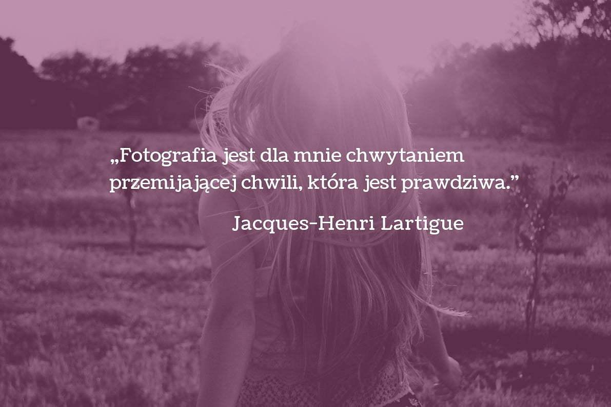 30 cytatów fotograficznych Jacques-Henri Lartigue