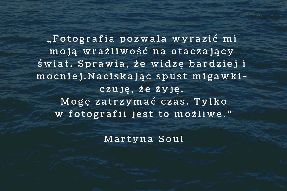 30 cytatów fotograficznych Martyna Soul