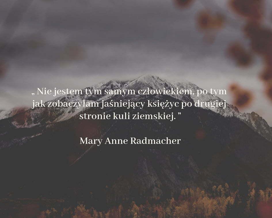 20 cytatów podróżniczych - Mary Anne Radmacher